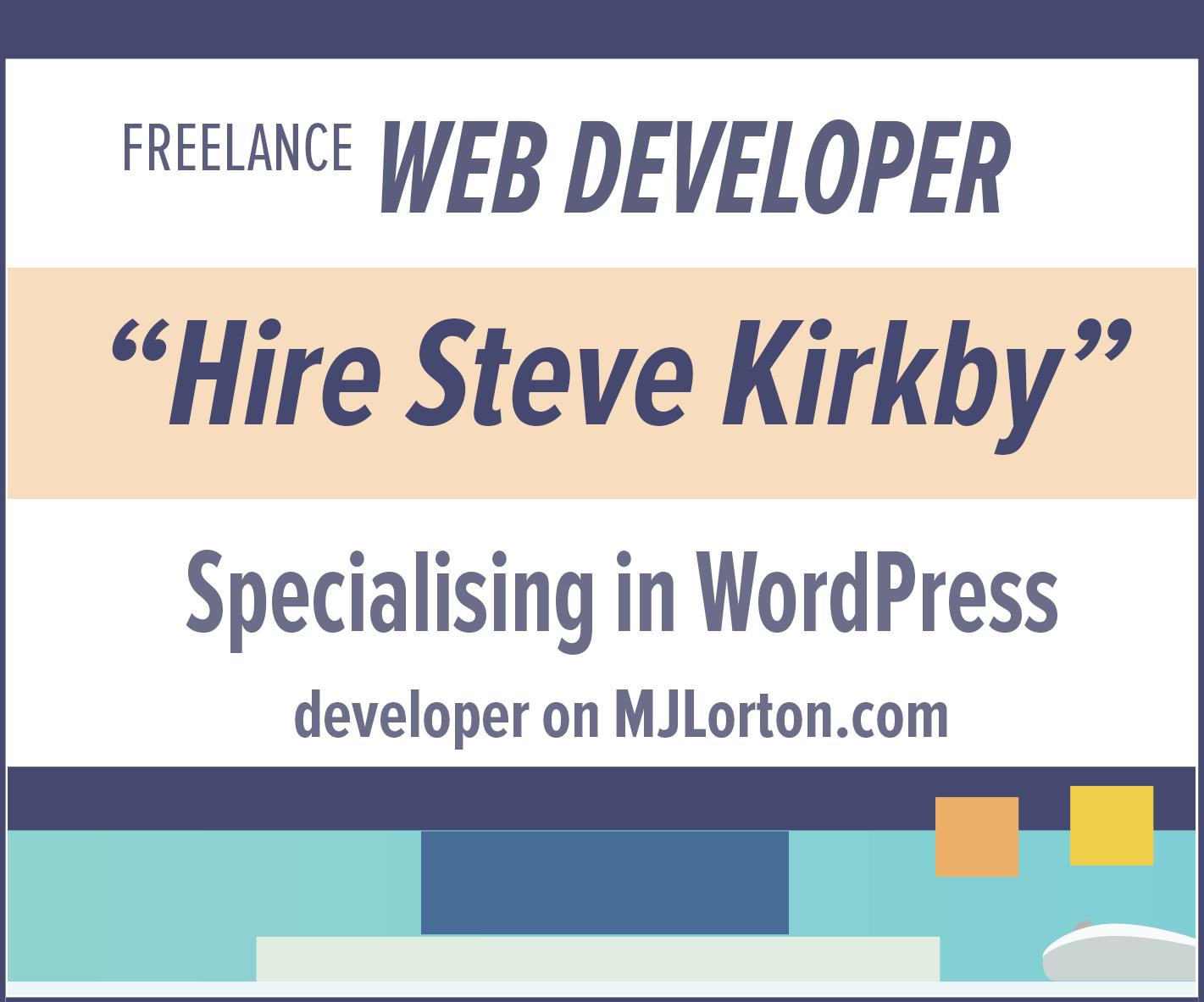 Hire Steve Kirkby - freelance web developer sponsored link